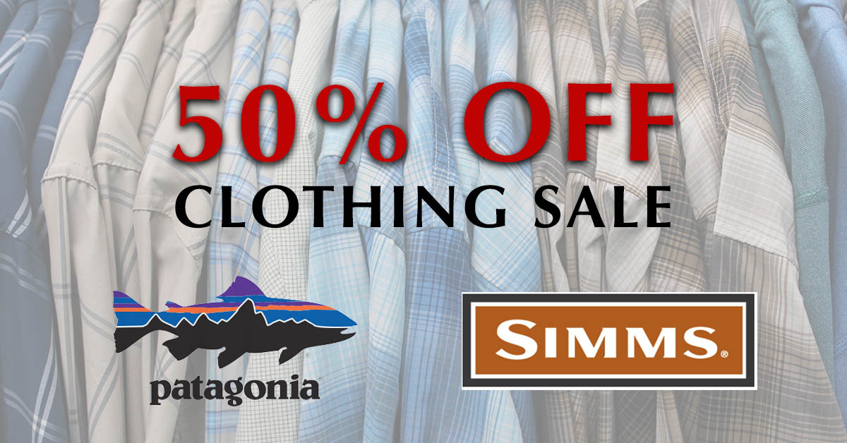 huge fly fishing clothing sale with Patagonia and Simms on Sale.