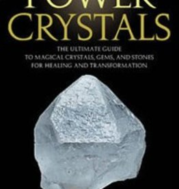 101 Power Crystals: the Ultimate Guide