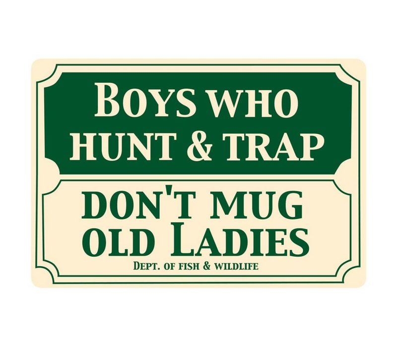 Boys Who Hunt Sign