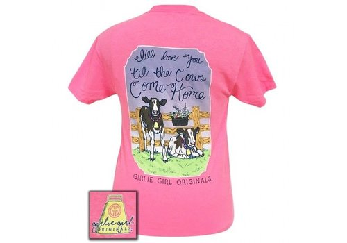 Girlie Girl Girlie Girl Love You 'Til Cows Come Home