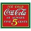 Ande Rooney Coke® Ice Cold Five Cents Tin Sign