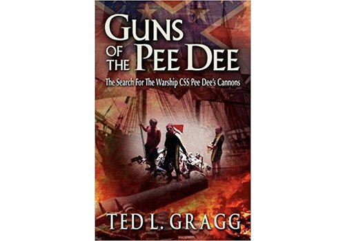 Guns of the Pee Dee by Ted Gragg