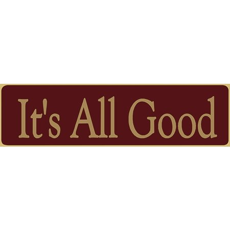 It's All Good 5.5' Red Sign