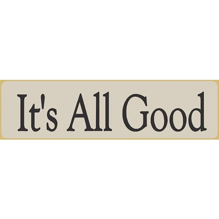 It's All Good 5.5' White Sign