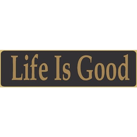 Life Is Good 5.5' Black Sign