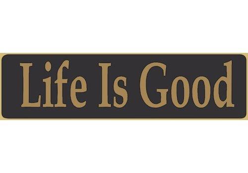 Poor Boy Woodworks Life Is Good 5.5' Black Sign