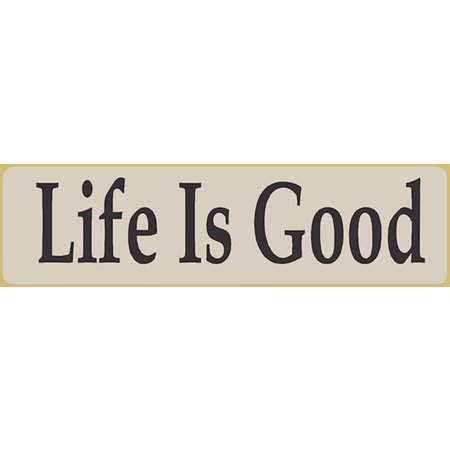 Life Is Good 5.5' White Sign