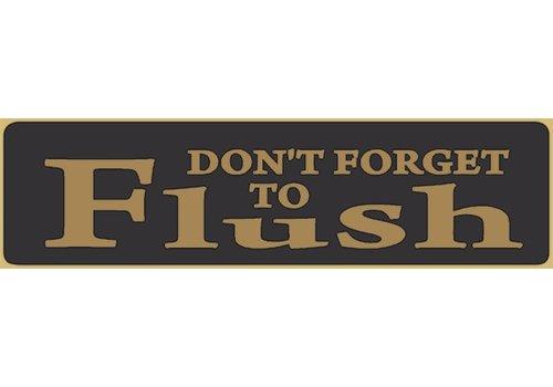 Poor Boy Woodworks Don't Forget To Flush 5.5' Black Sign