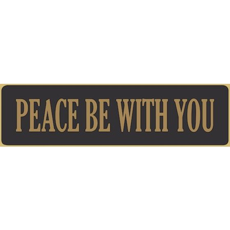 Peace Be With You 5.5' Black Sign