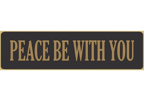 Poor Boy Woodworks Peace Be With You 5.5' Black Sign