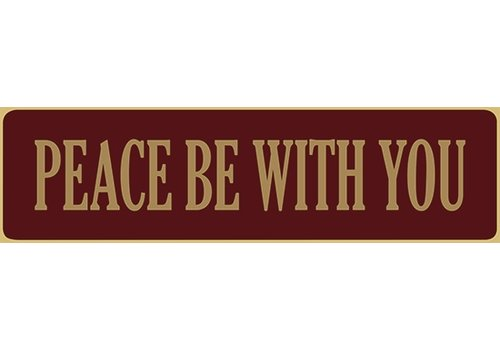 Poor Boy Woodworks Peace Be With You 5.5' Red Sign