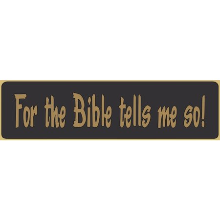 For The Bible Tells Me So 5.5' Black Sign