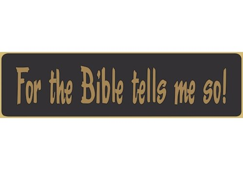 Poor Boy Woodworks For The Bible Tells Me So 5.5' Black Sign