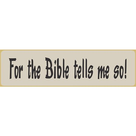 For The Bible Tells Me So 5.5' White Sign