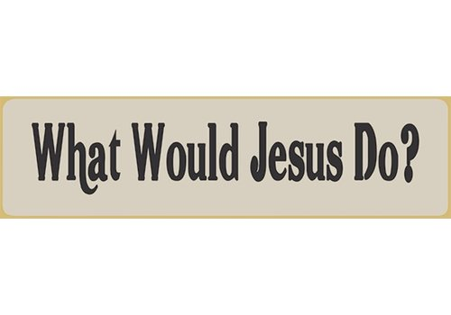 Poor Boy Woodworks What Would Jesus Do? 5.5' White Sign