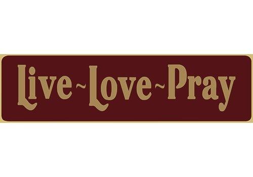 Poor Boy Woodworks Live - Love - Pray 5.5' Red Sign