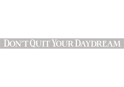 Poor Boy Woodworks Don't Quit Your Daydream 18'' Grey Sign