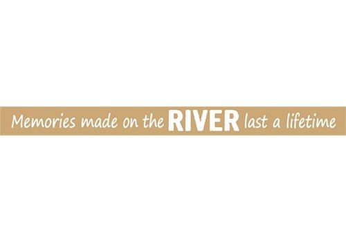Poor Boy Woodworks Memories Made At The River Last A Lifetime 18'' Tan Sign
