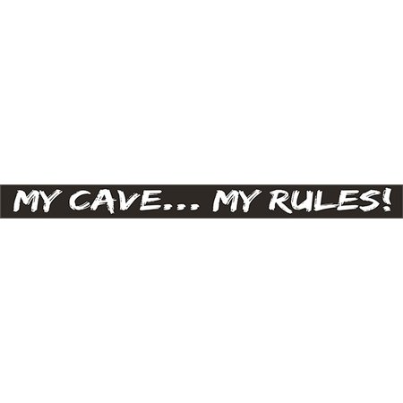 My Cave My Rules 18'' Black Sign