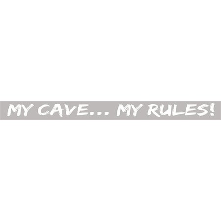 My Cave My Rules 18'' Grey Sign