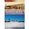Myrtle Beach Then & Now