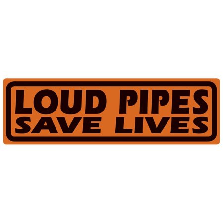 Loud Pipes Saves Lives Sign