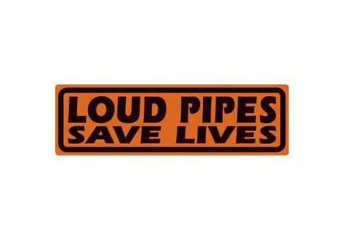 Ande Rooney Loud Pipes Saves Lives Sign