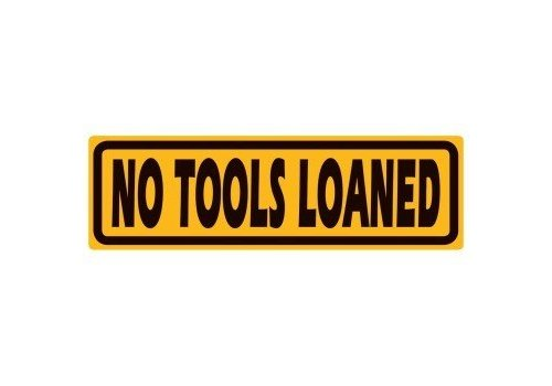 Ande Rooney No Tools Loaned Embossed Tin Sign