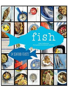 Fish 54 Seafood Feasts Cookbook