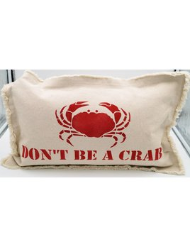 Don't Be A Crab Pillow 12x18
