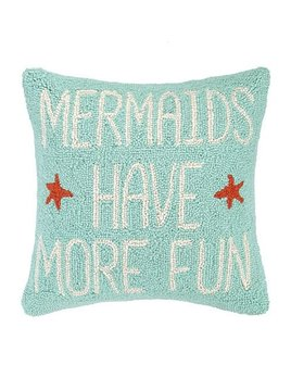 Mermaids Have More Fun Pillow 16x16