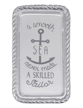 Smooth Sea never Made Skilled Sailor Tray