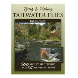 Tying & Fishing Tailwater Flies - Book by Pat Dorsey
