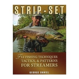 Strip-Set Fly Fishing Techniques Tactics, & Patterns for Streamers - Book by George Daniel