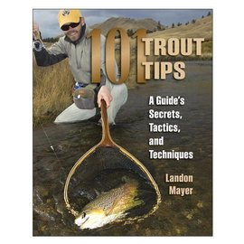 101 Trout Tips & Guides Secrets