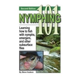 Nymphing 101 2nd Edition - Book by Steve Hudson