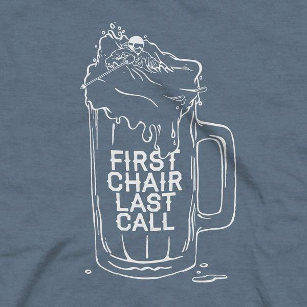 SKI THE EAST FIRST CHAIR LAST CALL TEE