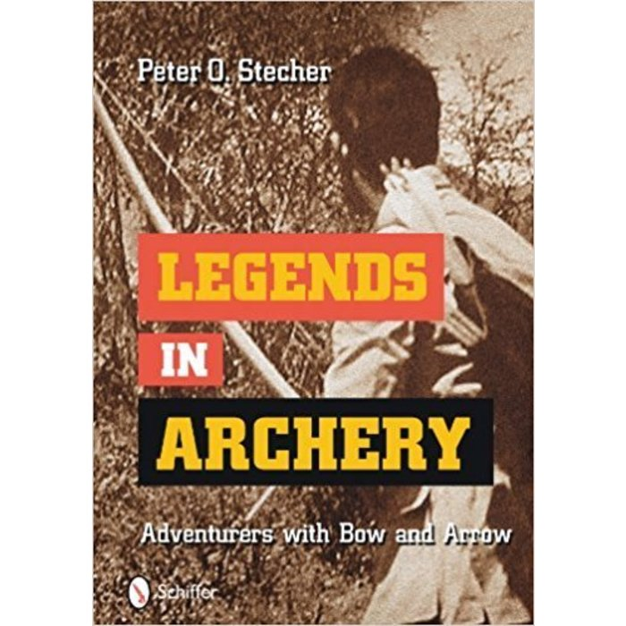 Legends in Archery Book by Peter O. Stecher