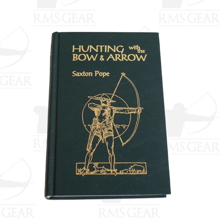 Hunting with the Bow & Arrow by Saxton Pope
