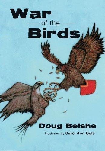 *CDB War Of The Birds - Paperback – October 2014 by Doug Belshe (Author), Carol Ann Ogle (Illustrator)