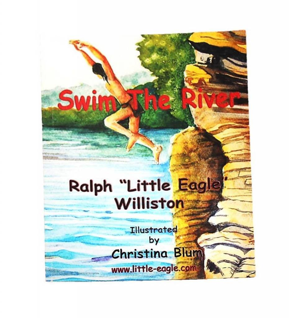 """Swim The River"" - Paperback by Ralph ""Little Eagle"" Williston"