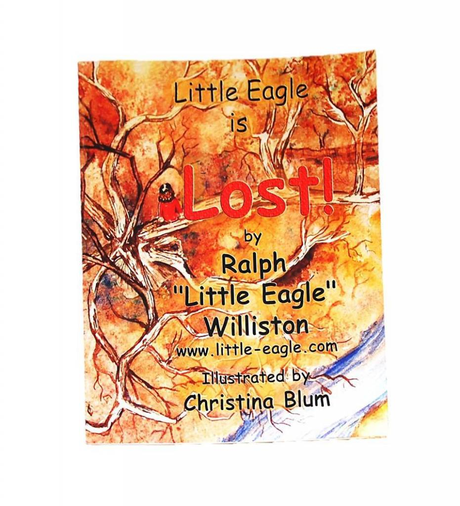 """Little Eagle is Lost!"" - Paperback by Ralph ""Little Eagle"" Williston"