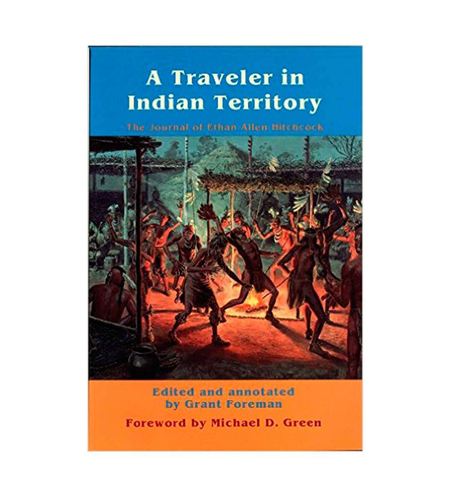 A Traveler in Indian Territory: The Journal of Ethan Allen Hitchcock (American Exploration and Travel Series) - Paperback – April 1996 by Ethan Allen Hitchcock (Author), Grant Foreman (Editor)