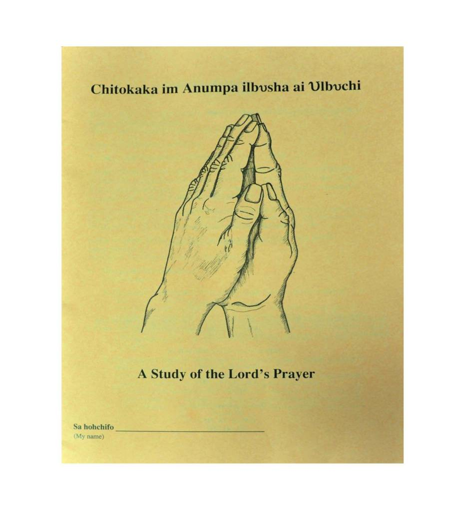 """A Study of the Lord's Prayer"" Booklet in Choctaw/English"