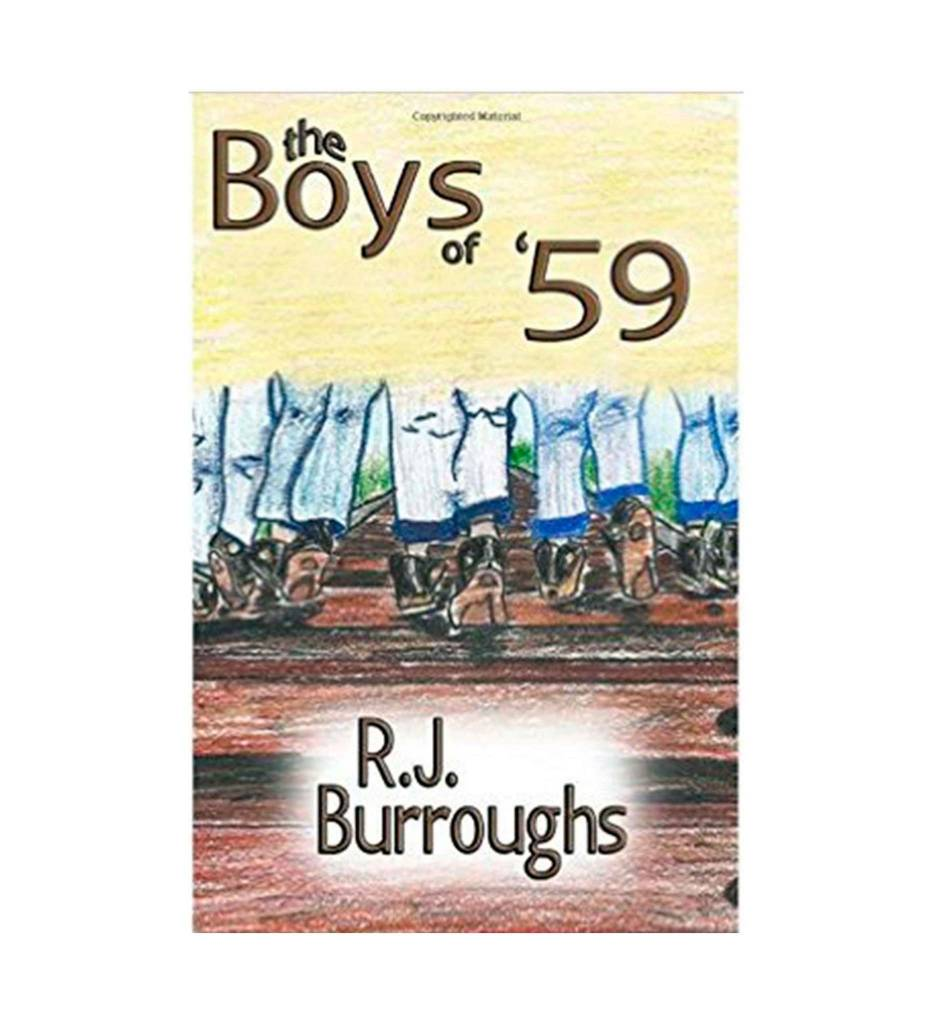 *RJB The Boys of '59 - Paperback – 2013 by R. J. Burroughs  (Author)