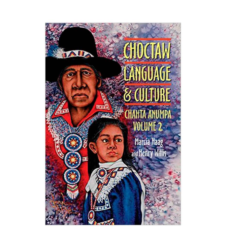 """Choctaw Language and Culture: Chahta Anumpa, Volume 2"" by Marcia Haag (Author), Henry Willis (Author)"