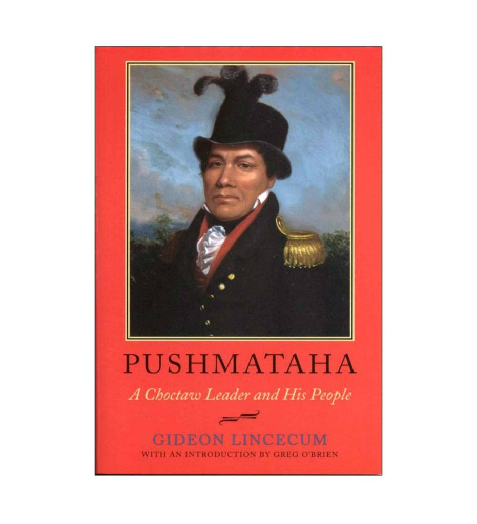 Pushmataha: A Choctaw Leader and His People by Gideon Lincecum (Author)