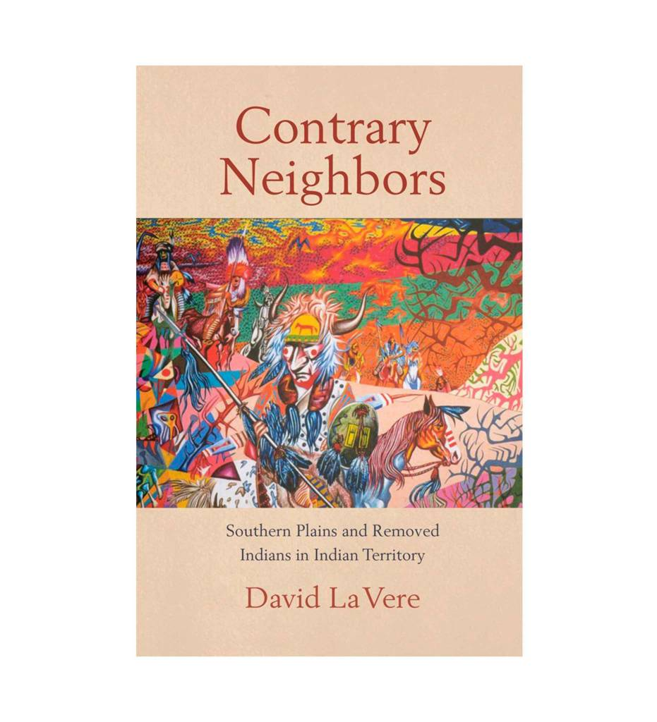 """Contrary Neighbors Southern Plains and Removed Indians in Indian Territory"" - Paperback – 2000 by David LaVere (Author)"