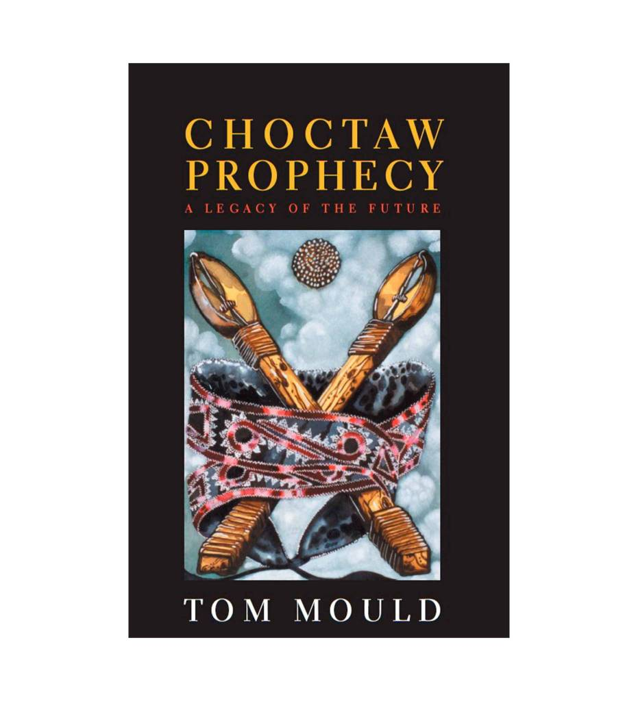 Choctaw Prophecy: A Legacy for the Future Paperback by Tom Mould (Author)