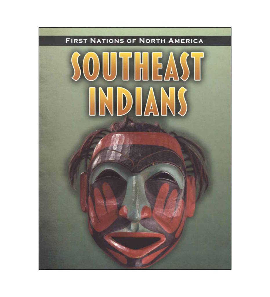 Southeast Indians: First Nations of North America Hardback by Andrew Santella (Author)
